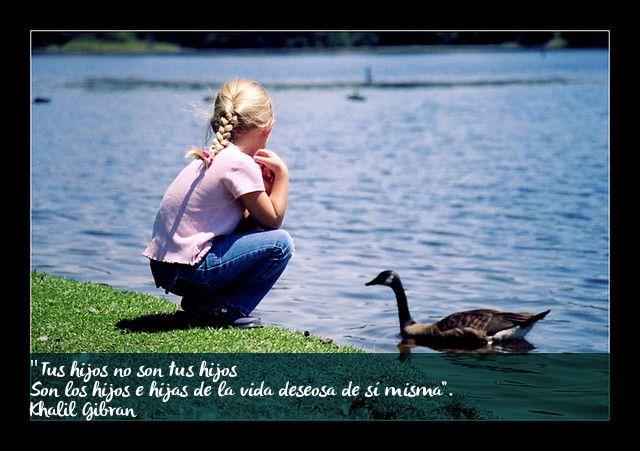 Palabras Que Inspiran Tus Hijos No Son Tus Hijos Gestionando Hijos