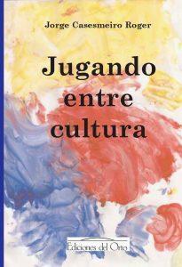 "Portada de ""Jugando entre cultura"""