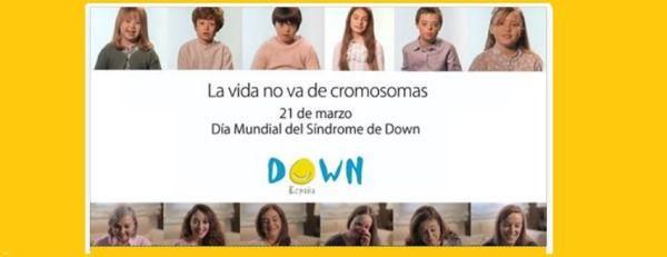 """Vídeos que inspiran: """"La vida no va de cromosomas"""", de DOWN ESPAÑA"""