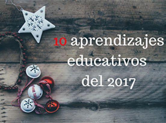 10 aprendizajes educativos que nos deja 2017
