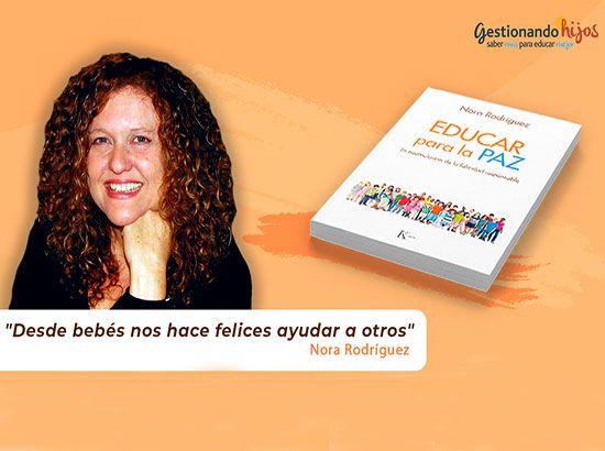 Nora Rodríguez nos habla de cómo enseñar a los niños a ser felices