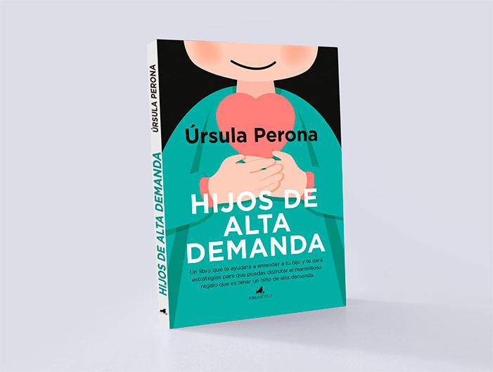 """Libro """"Hijos de alta demanda"""", Úrsula Perona."""